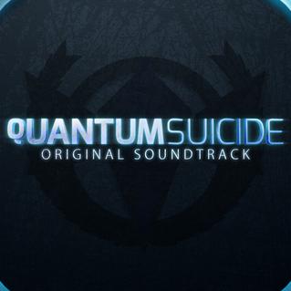 Quantum Suicide's Original Soundtrack