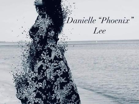 "MEET DANIELLE ""PHOENIX"" LEE: MSE JANUARY 2021 ARTIST OF THE MONTH"