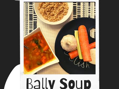 """Bally Soup"""