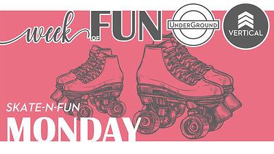 UG & Vertical  Week of Fun SUMMER MONDAY