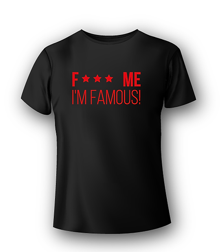 T-Shirt Deejay - F**K ME I'M FAMOUS