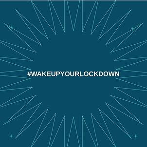 wakeupyourlockdown.jpg
