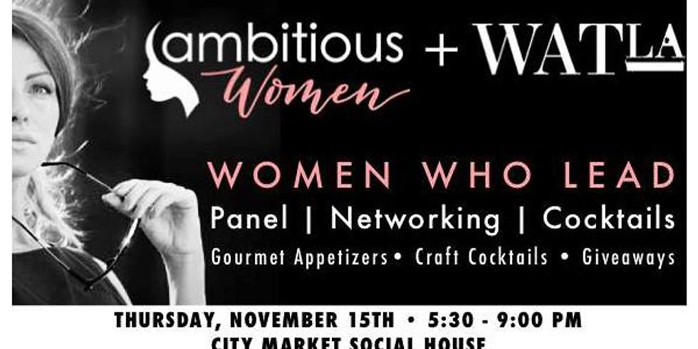 LOS ANGELES: Ambitious Women® + WAT - WOMEN WHO LEAD