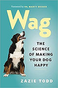 Wag:  The Sciene of Making Your Dog Happy