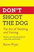 Karen Pryor Don't Shoot the Dog