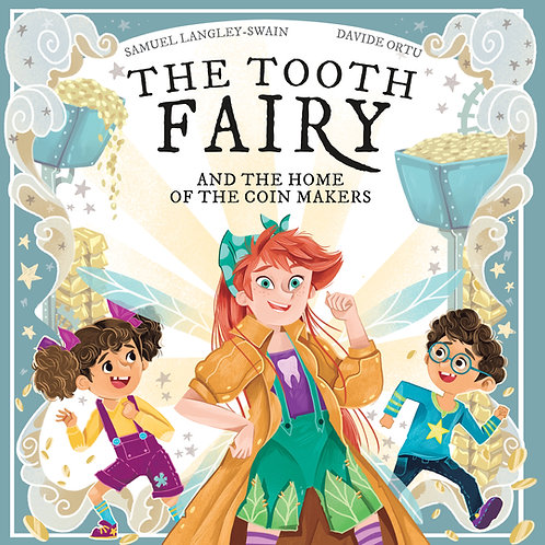 The Tooth Fairy and The Home of the Coin Makers