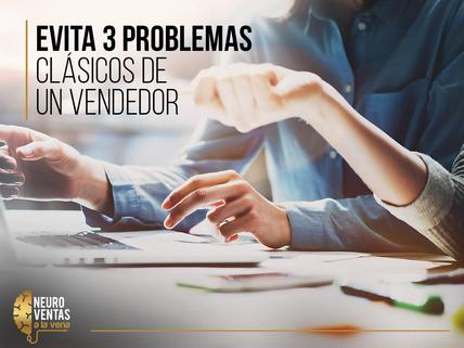 ¿Te identificas con uno de estos 3 problemas de ventas?