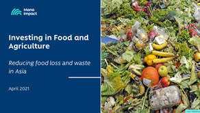 Investing in Food and Agriculture: Reducing food loss and waste in Asia