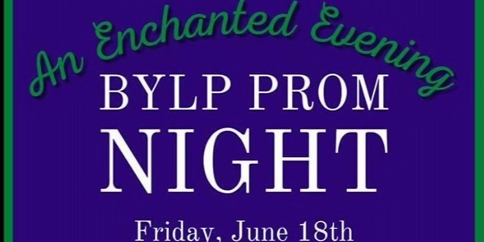 """BYLP Celebration Weekend: """"An Enchanted Evening"""" Prom"""