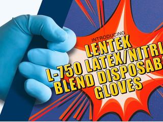 Introducing LENTEK L-750 Latex/Nitrile Blend Disposable Gloves