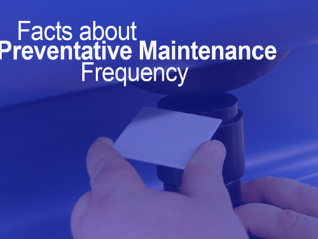 Facts About Preventative Maintenance Frequency
