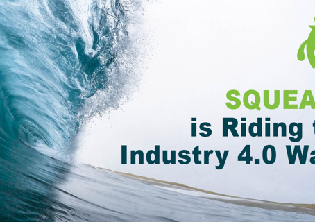 SQUEAKS Is Riding the Industry 4.0 Wave