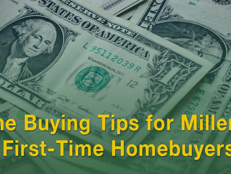 Home Buying Tips for Millennials and First-Time Homebuyers