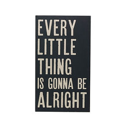 """Every Little Thing is Gonna Be Alright"" Wood Wall Art"