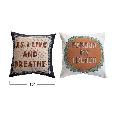 """18"""" Square Cotton Printed Pillow w/Saying, Embroidery & Printed Back, 2 Styles �"""