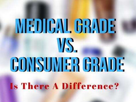 Medical Grade vs. Consumer Grade