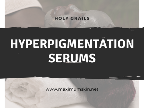 Holy Grail: Serums for Hyperpigmentation