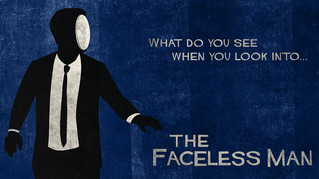 Coming Soon: The Faceless Man