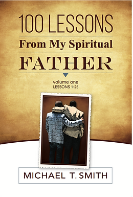 100 Lessons From My Spiritual Father  - Volume I (Lessons 1-25)