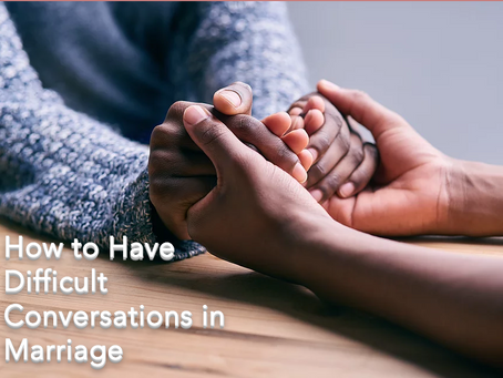 How To Have Difficult Conversations In Marriage