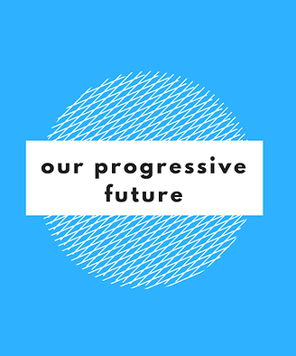 Our Progressive Future 01.png