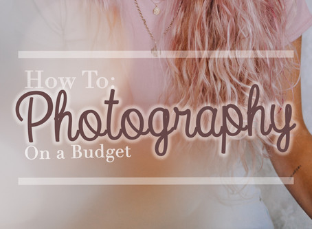 How to:  Photography on a Budget