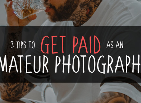 3 Tips to Get Paid as an Amateur Photographer