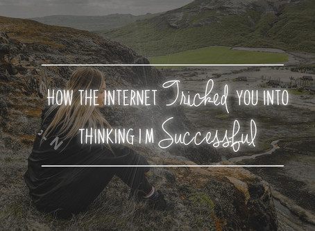 How the Internet Tricked You into Thinking I'm Successful