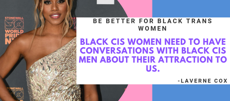 How Cis Black Women Have Endangered Our Black Trans Sisters