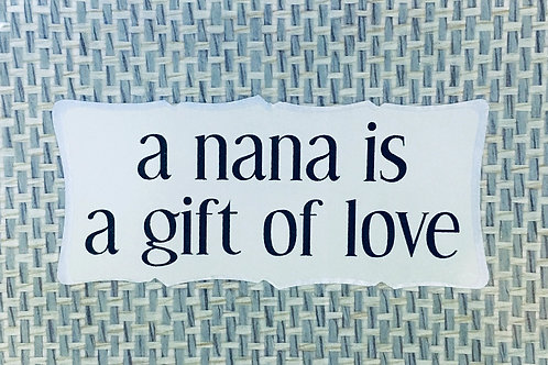 A Nana is a Gift of Love