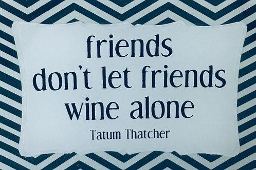 Friends Don't Let Friends...