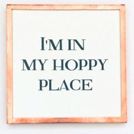 I'm In My Hoppy Place