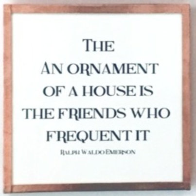 The Ornament of a House...