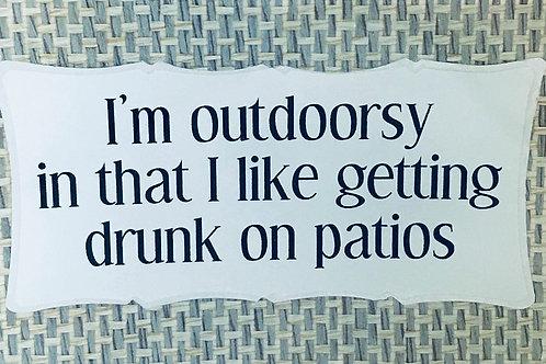 I'm Outdoorsy...Patios