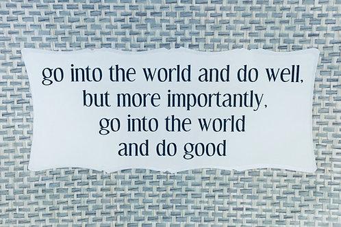 Go Into The World...