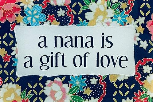 A Nana is a Gift of Love