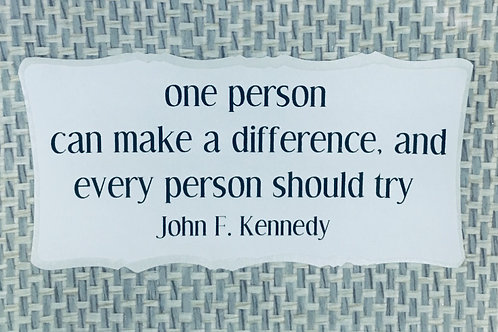 One Person Can...