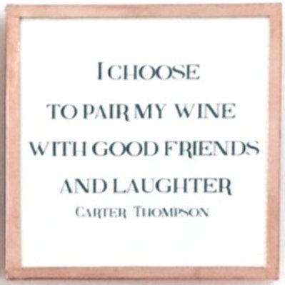 I Chose To Pair My Wine...