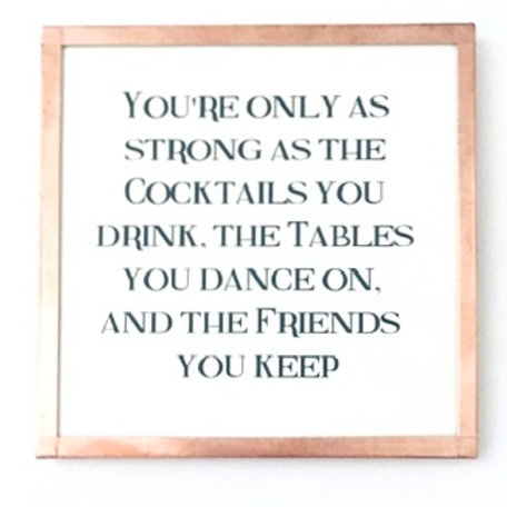 You're Only As Strong As The Cocktail You Drink...