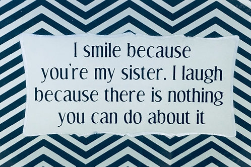 I Smile Because...