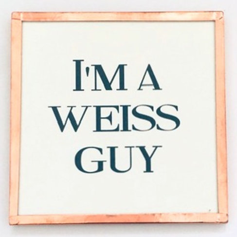 I'm a Weiss Guy