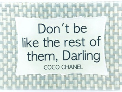 Don't be Like the Rest of The, Darling