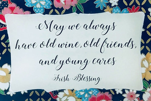 May we always have old wine, old friends, and young cares