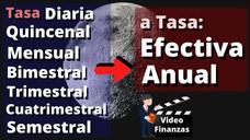Convertir Tasa Diaria, Mensual, Quincenal, Trimestral, Semestral a Tasa Efectiva Anual EA. Fórmulas