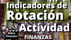 Indicadores de Rotación o Actividad. Cálculo e interpretación. Ejercicio de Ejemplo y Formulas Excel