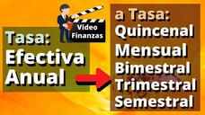 Convertir Tasa Efectiva Anual EA; a tasa Quincenal, Mensual, Bimestral, Trimestral, Semestral