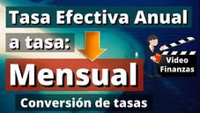 Convertir Tasa Efectiva Anual a tasa Mensual. Ejemplo y Ejercicio resuelto con Fórmulas y en Excel