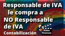 Responsable de IVA le compra a No Responsable de IVA. Ejemplo de Contabilización con Vídeo tutorial