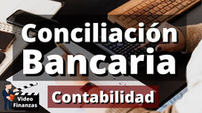 Conciliación Bancaria. Qué es y cómo se hace la Conciliación Bancaria. Ejemplo y ejercicio en Excel