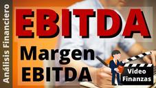 EBITDA y Margen EBITDA. Definición, Cálculo e Interpretación. Ejemplo y Ejercicio practico en Excel